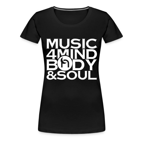 Music 4 Mind, Body & Soul White - Women's Premium T-Shirt