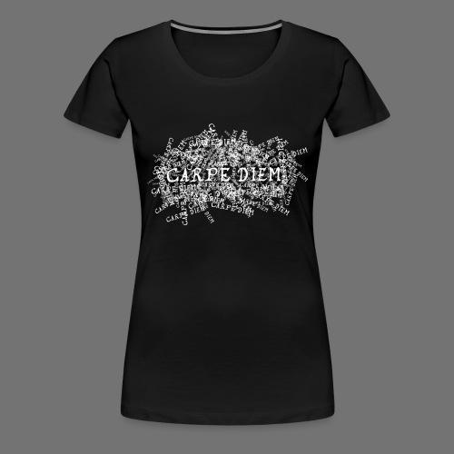 carpe diem (valkoinen) - Naisten premium t-paita