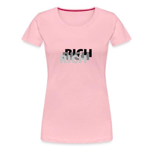RICH RICH RICH - Vrouwen Premium T-shirt