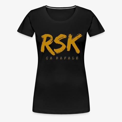 Tee Shirt RSK (Ça Rafale) - T-shirt Premium Femme