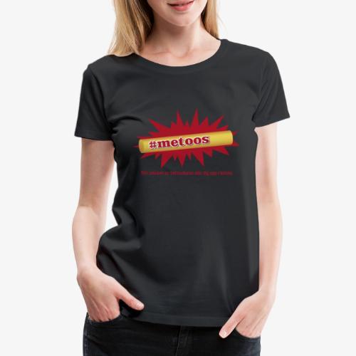 #metoos - Premium-T-shirt dam