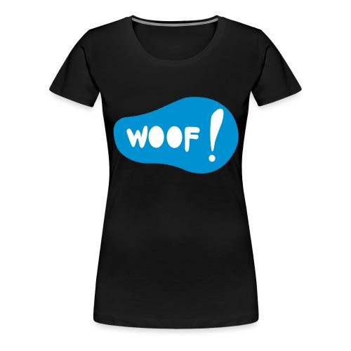 Woof! T-Shirt - Frauen Premium T-Shirt
