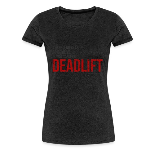 Deadlift quote - Jon Pall Sigmarsson - Naisten premium t-paita