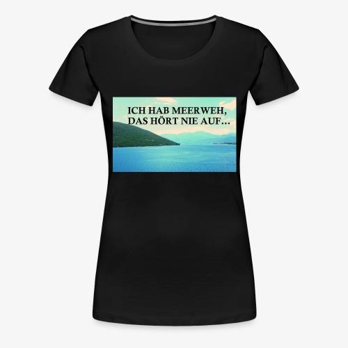 Meerweh - Frauen Premium T-Shirt
