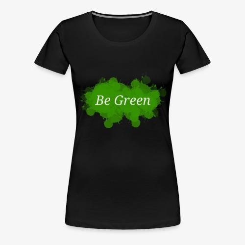 Be Green Splatter - Women's Premium T-Shirt