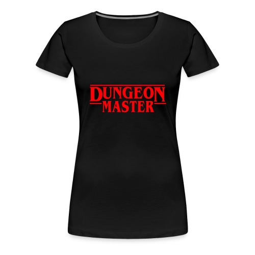 Dungeon Master - D & D Dungeonit ja lohikäärmeet dnd - Naisten premium t-paita