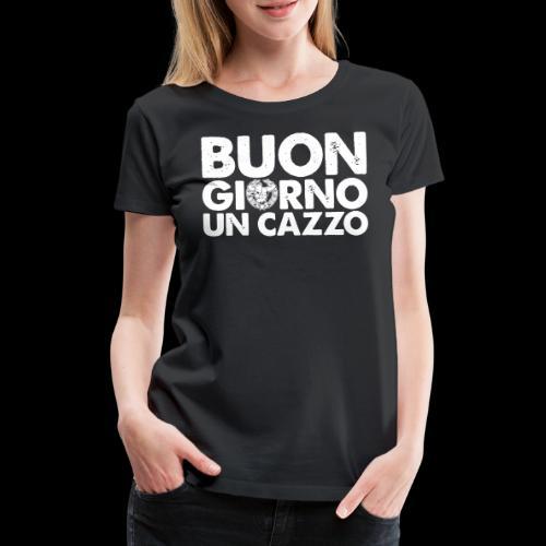 Buongiorno - Frauen Premium T-Shirt