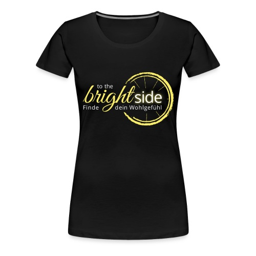 To The Bright Side - Logowear - Frauen Premium T-Shirt