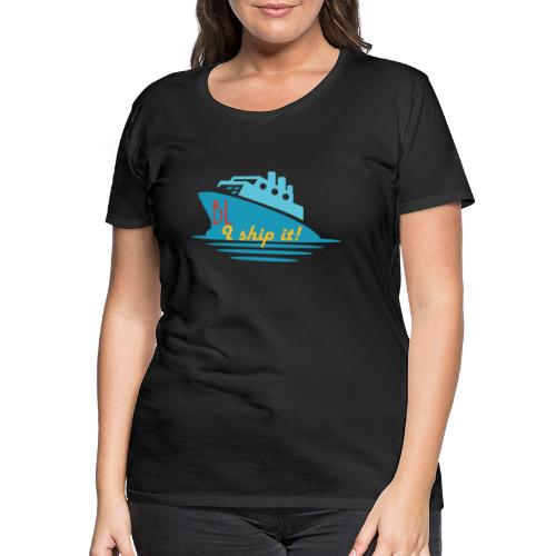 Welcome aboard the BL Ship! - Women's Premium T-Shirt