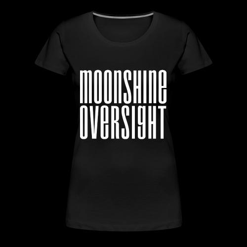 Moonshine Oversight blanc - T-shirt Premium Femme