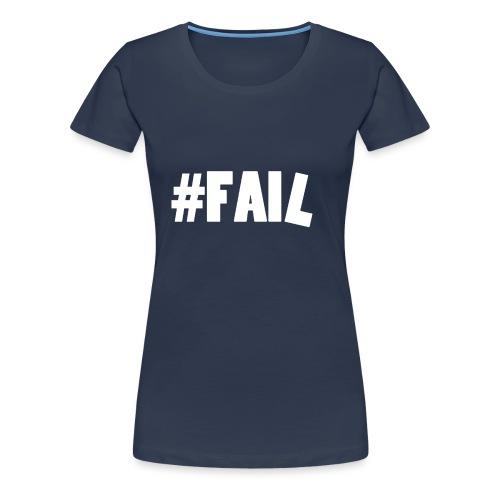 FAIL / White - T-shirt Premium Femme