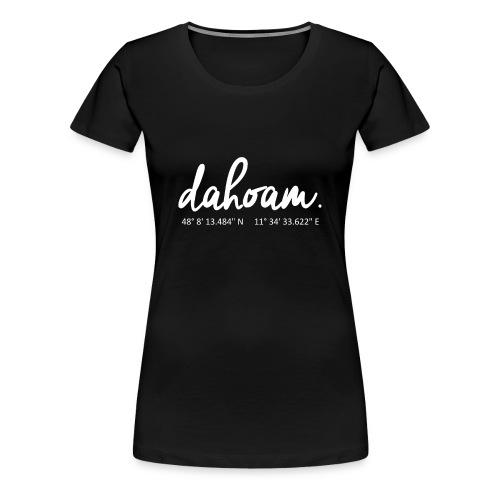 Dahoam - München Shirt - Frauen Premium T-Shirt