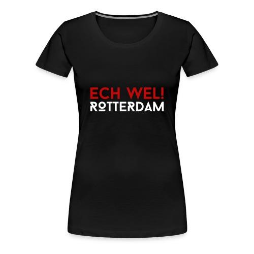 ech wel Rotterdam - Vrouwen Premium T-shirt