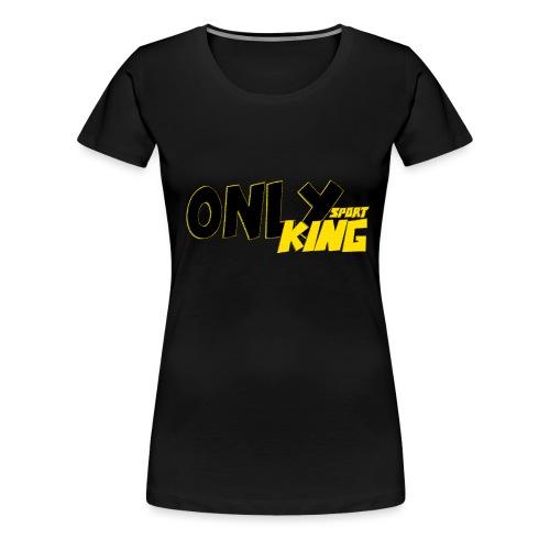 OnlyKing Sport Design - T-shirt Premium Femme
