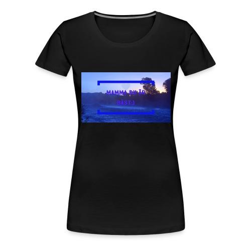 Mamma Du Är Bäst - Premium-T-shirt dam