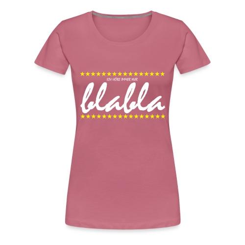 Blabla - Frauen Premium T-Shirt