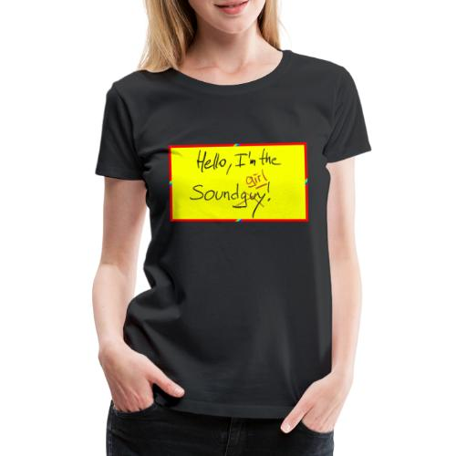 hello, I am the sound girl - yellow sign - Women's Premium T-Shirt