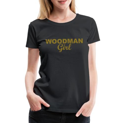 WOODMAN Girl, gold - Frauen Premium T-Shirt