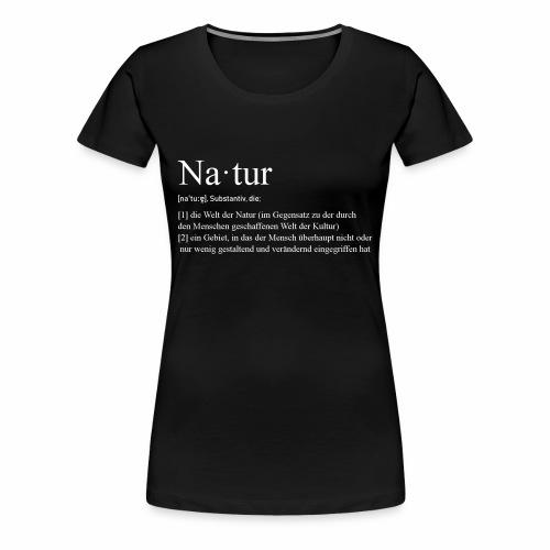 Natur Definition - Frauen Premium T-Shirt