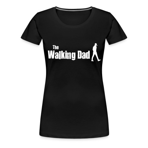 the walking dad white text on black - Women's Premium T-Shirt