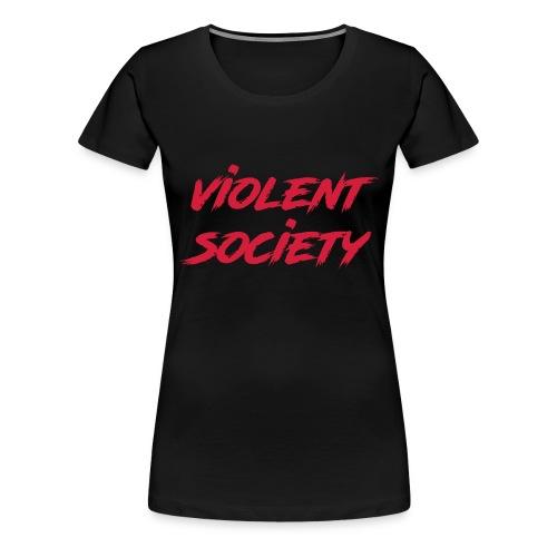 Violent Society - Frauen Premium T-Shirt