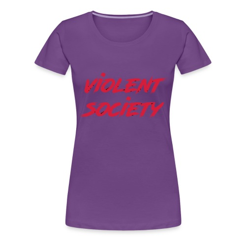 Violent Society - Frauen Premium T-Shirt