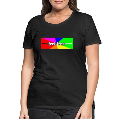 Feel free enjoy - Frauen Premium T-Shirt