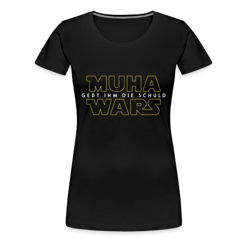 Muha Wars - Standard - Frauen Premium T-Shirt