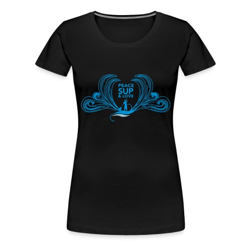 Peace sup and love 2 - T-shirt Premium Femme