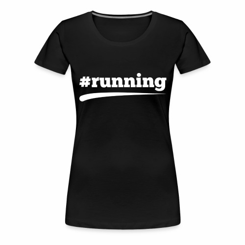 #RUNNING - Frauen Premium T-Shirt