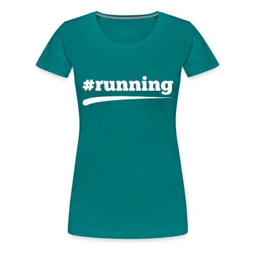 #RUNNING - Frauen Premium T-Shirt