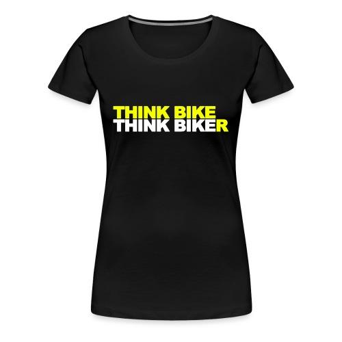 Think Bike Think Biker - Women's Premium T-Shirt