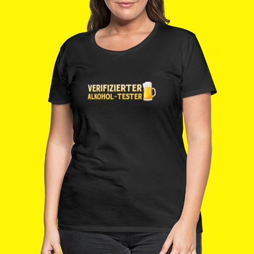 Verifizierter Alkohol-Tester - Frauen Premium T-Shirt