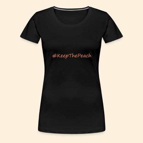 Hashtag KeepThePeach - T-shirt Premium Femme