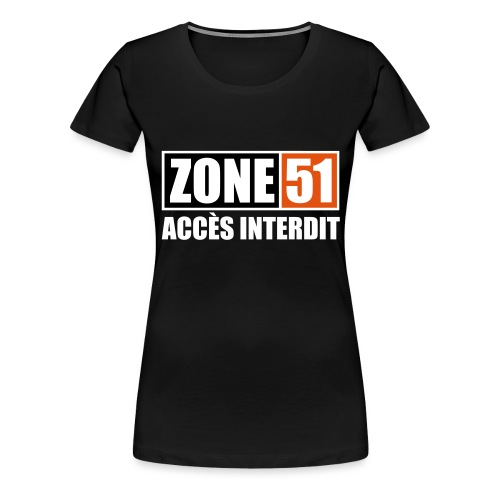 ZONE 51 - ACCES INTERDIT - T-shirt Premium Femme