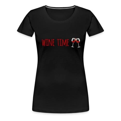 wine time - T-shirt Premium Femme