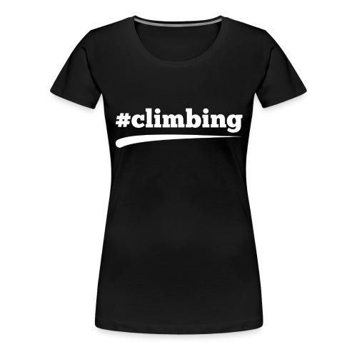 #CLIMBING - Frauen Premium T-Shirt