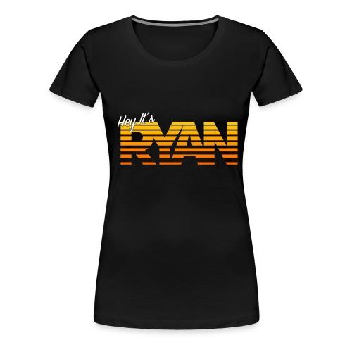 Hey It's Ryan! Orange Fade - Women's Premium T-Shirt