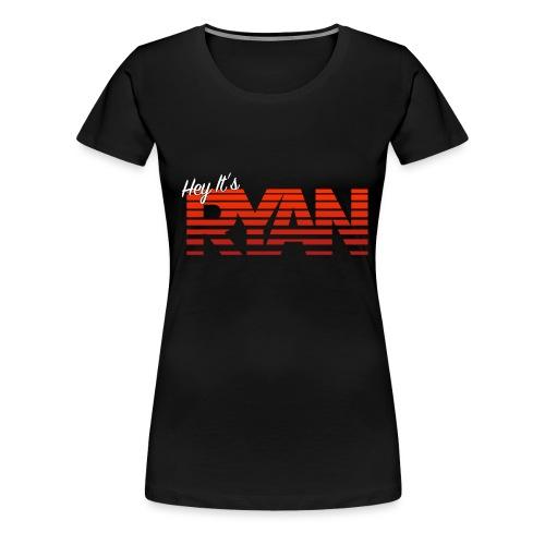 Hey It's Ryan! Red Fade - Women's Premium T-Shirt