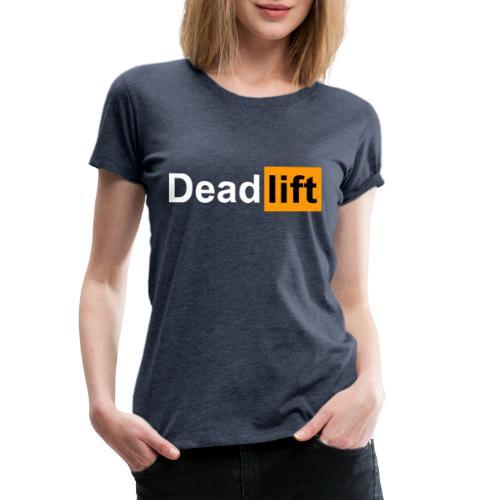 DeadLift X - T-shirt Premium Femme