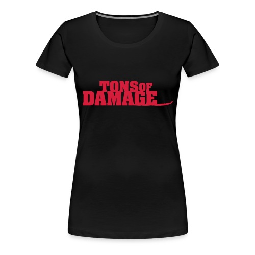 Tons of Damage - Frauen Premium T-Shirt