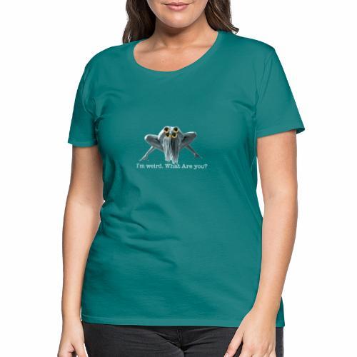 Im weird - Women's Premium T-Shirt