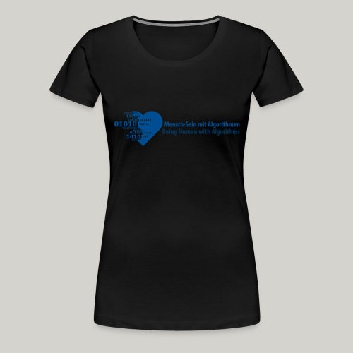 Being Human with Algorithms - Women's Premium T-Shirt