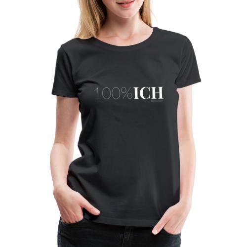 100%ICH weiss - Frauen Premium T-Shirt