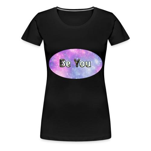 Be you - Dame premium T-shirt