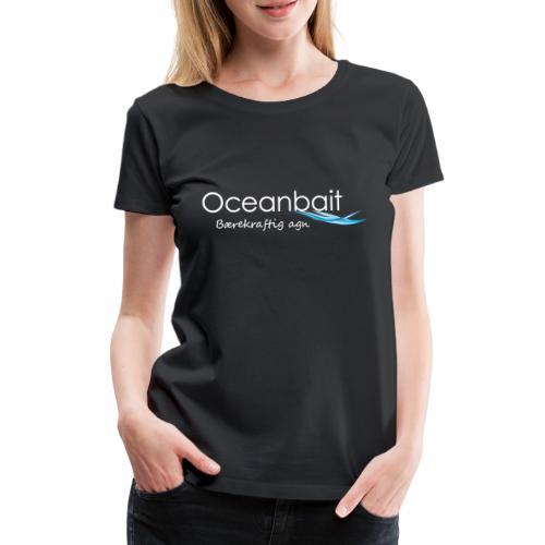 Oceanbait, hvit tekst - Premium T-skjorte for kvinner
