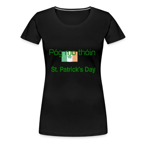 St Patricks day Pogmo Thoin - Kiss My Arse - Women's Premium T-Shirt