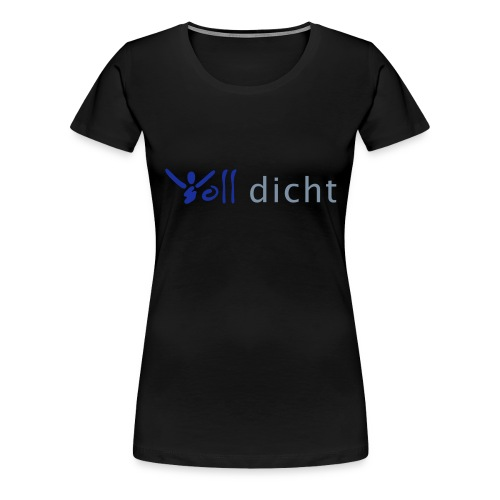 volldicht 70x15 - Frauen Premium T-Shirt