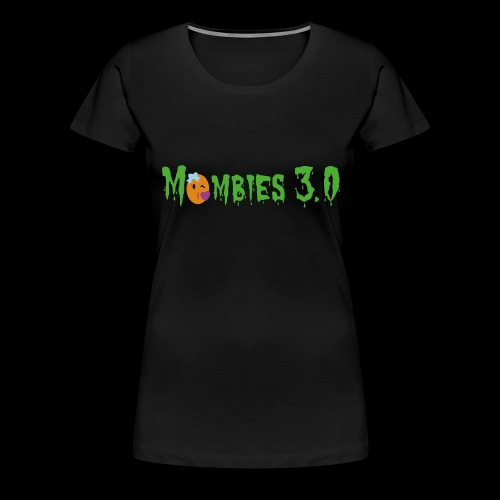 Mombies 3.0 - Frauen Premium T-Shirt