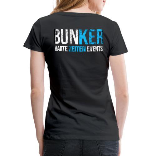 Bunker & Harte Zeiten Supporter - Frauen Premium T-Shirt
